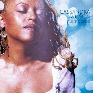 GLAMOURED CASSANDRA WILSON カサンドラ・ウィルソン