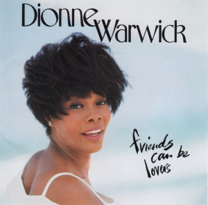 FRIENDS CAN BE LOVERS DIONNE WARWICK ディオンヌ・ワーウィック